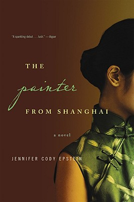 The Painter from Shanghai By Epstein, Jennifer Cody