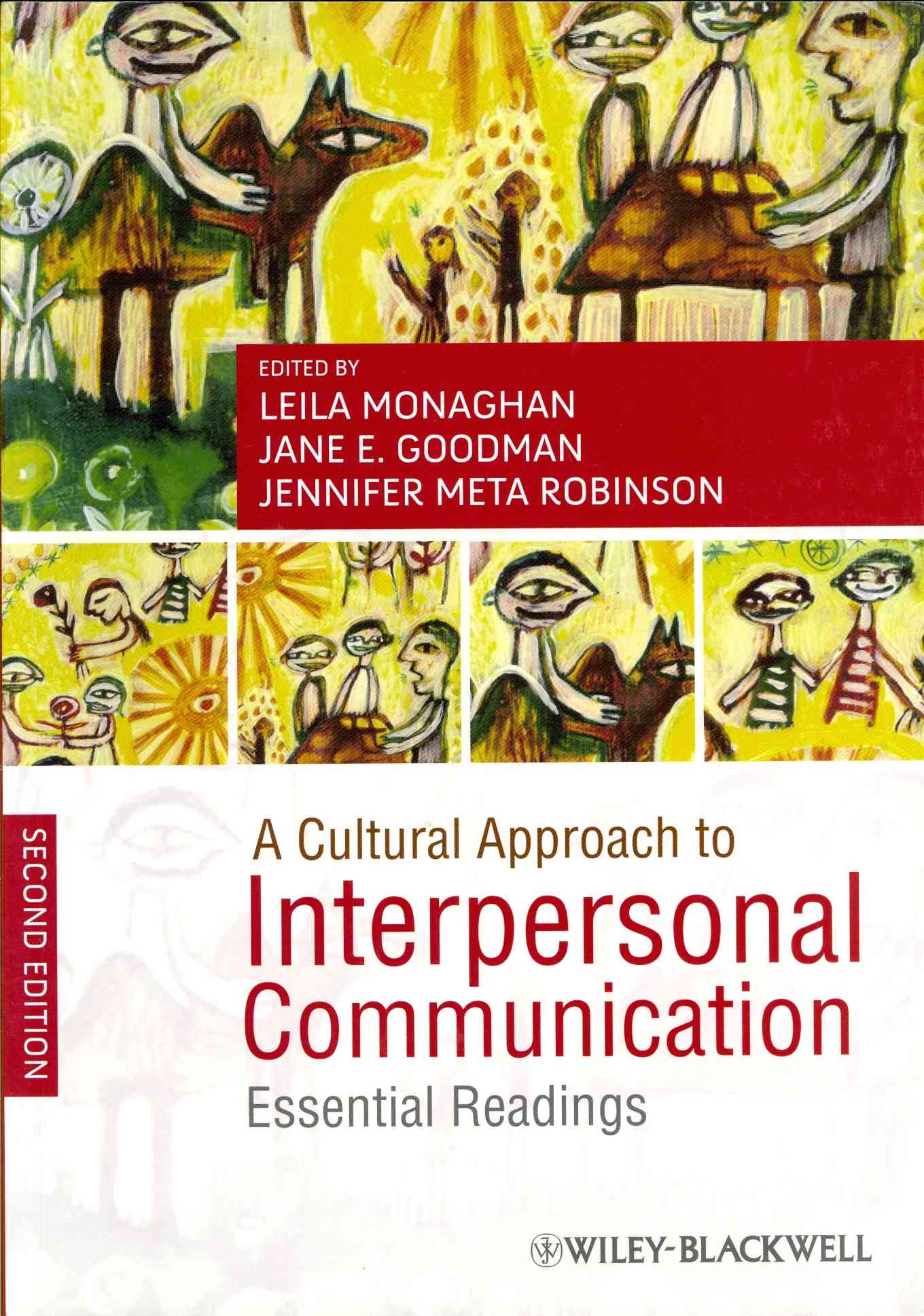 A Cultural Approach to Interpersonal Communication By Monaghan, Leila (EDT)/ Goodman, Jane E. (EDT)/ Robinson, Jennifer Meta (EDT)