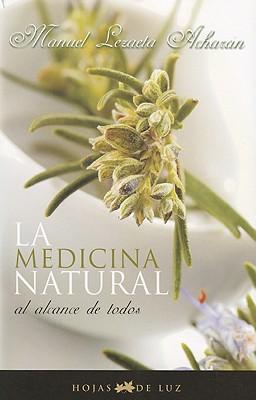 Medicina natural al alcance de todos / Natural medicine available to all By Lezaeta, Manuel